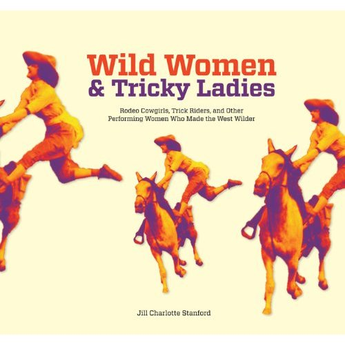 Wild Women and Tricky Ladies